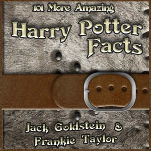 101 More Amazing Harry Potter Facts (Unabbreviated) Audiobook