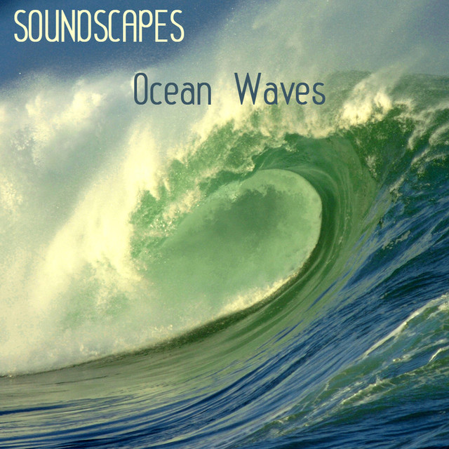 Soundscapes Relaxation Music - Ocean Waves, Relaxing Nature