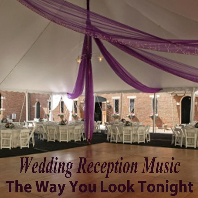 Wedding Reception Music The Way You Look Tonight By Wedding