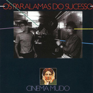 Cinema Mudo - Os Paralamas Do Sucesso