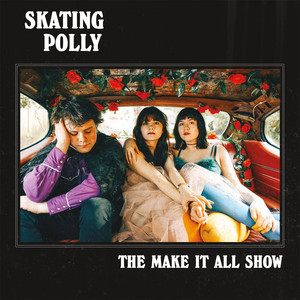 Album cover for The Make it All Show by Skating Polly
