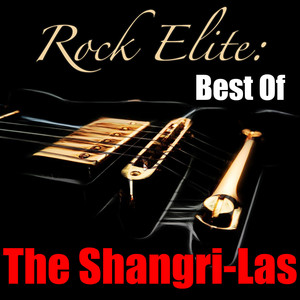 Rock Elite: Best Of The Shangri-Las album