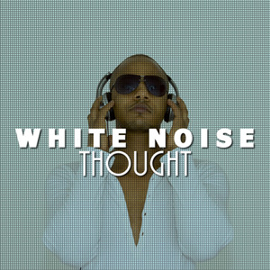 White Noise: Thought Albumcover