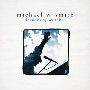 Decades of Worship - Michael W. Smith