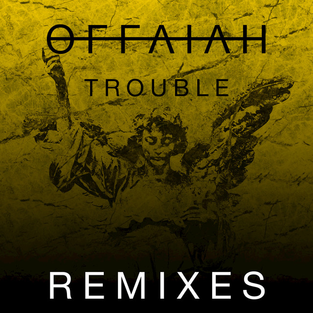 Trouble (Remixes Pt. 2)