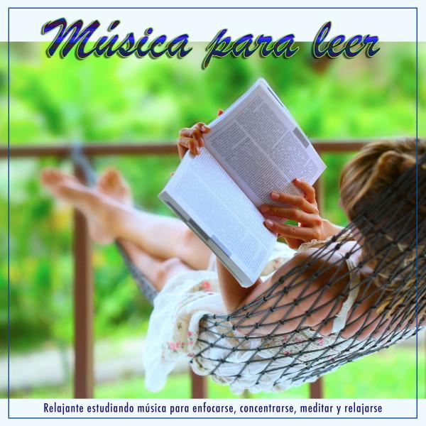 Música para leer: Relajante estudiando música para enfocarse, concentrarse, meditar y relajarse