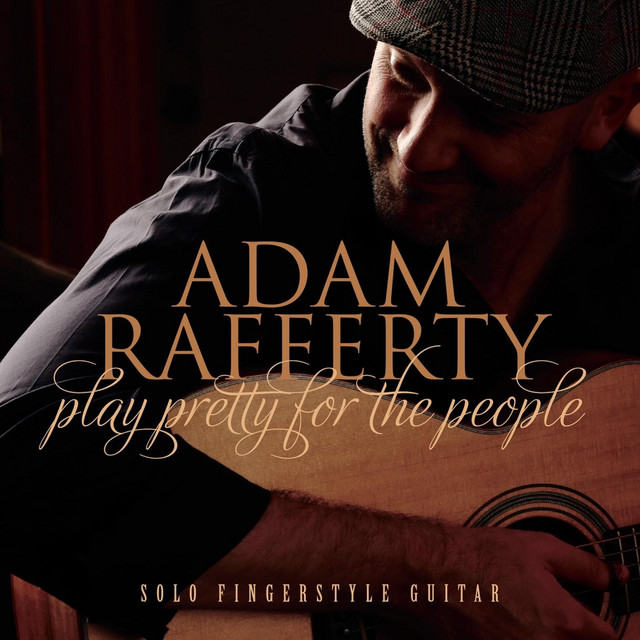Album cover for Play Pretty for the People by Adam Rafferty