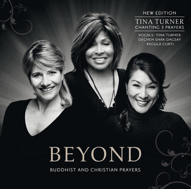 Tina Turner, Regula Curti, Dechen Shak-Dagsay, Pit Loew Beyond (New Edition) album cover