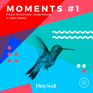 Moments #1 - finest electronic, deep house & indie dance