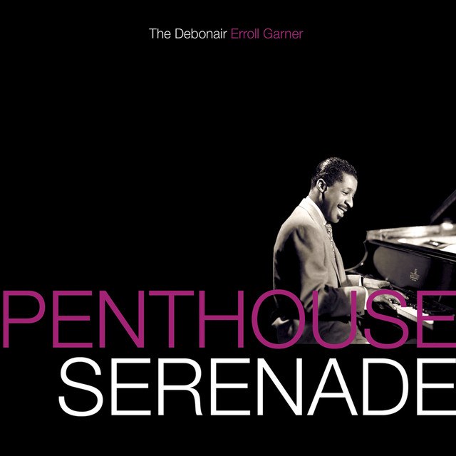 Penthouse Serenade - The Debonair Erroll Garner