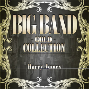 Big Band Gold Collection ( Harry James )
