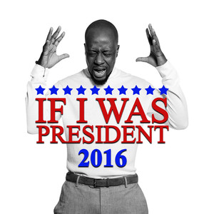 If I Was President 2016 - Wyclef Jean