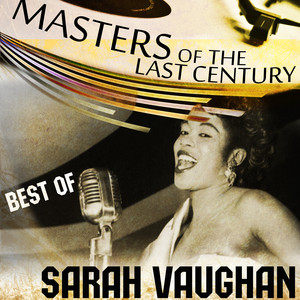 Masters Of The Last Century: Best of Sarah Vaughan