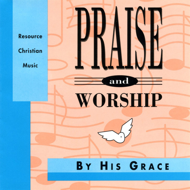 By His Grace – Praise & Worship Collection