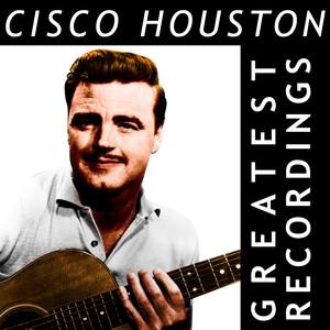 Cisco Houston - Greatest Recordings
