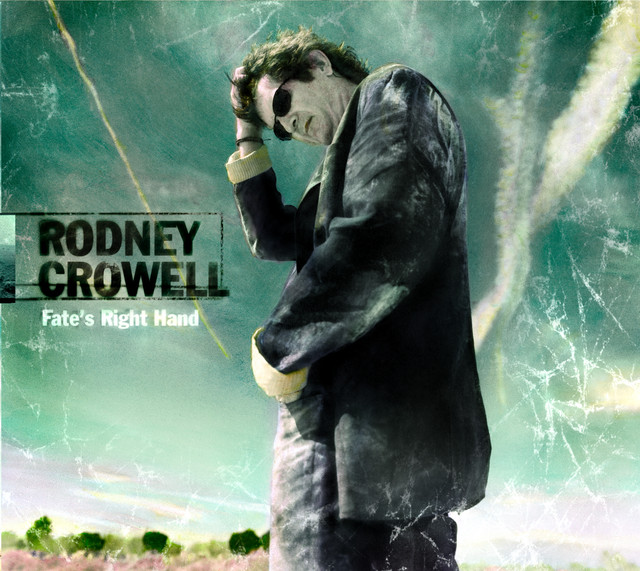 Rodney Crowell Fate's Right Hand album cover