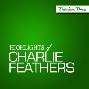 Highlights Of Charlie Feathers album