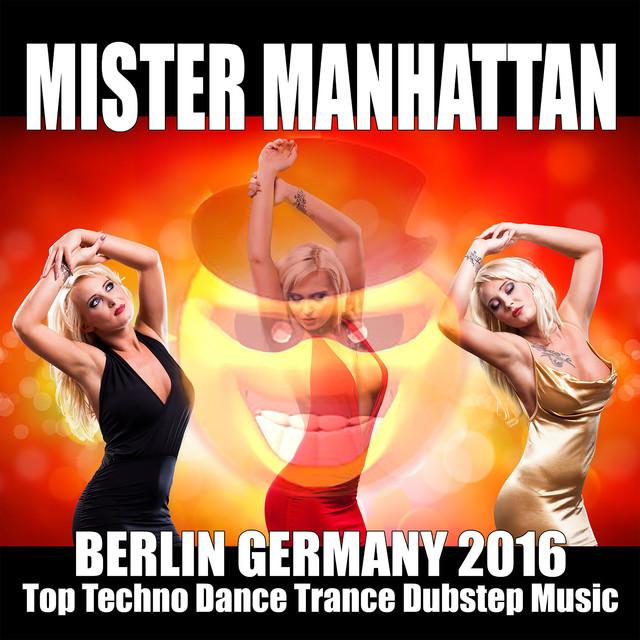 Berlin Germany 2016 Top Techno Dance Trance Dubstep Music