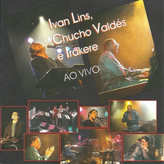 Ivan Lins, Chucho Valdés e Irakere (Ao Vivo em Cuba)