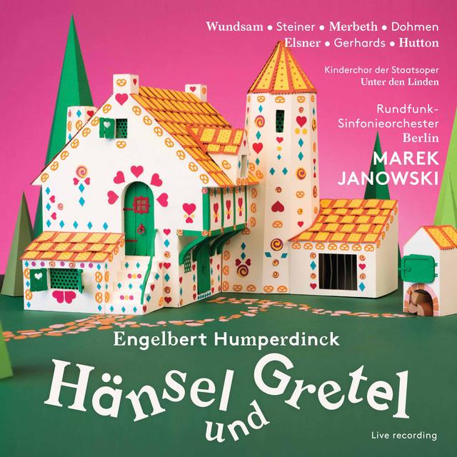 Humperdinck: Hänsel und Gretel, EHWV 93.3 (Live)