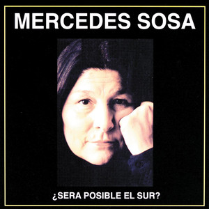 Será Posible El Sur? - Mercedes Sosa