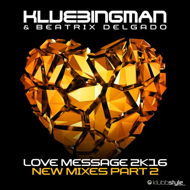 Love Message 2K16 (New Mixes, Pt. 2)