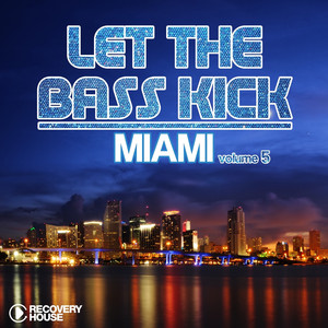 Let the Bass Kick in Miami, Vol. 5
