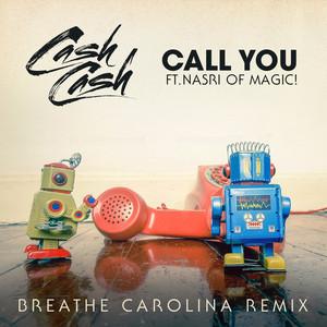 Call You (feat. Nasri of MAGIC!) [Breathe Carolina Remix]