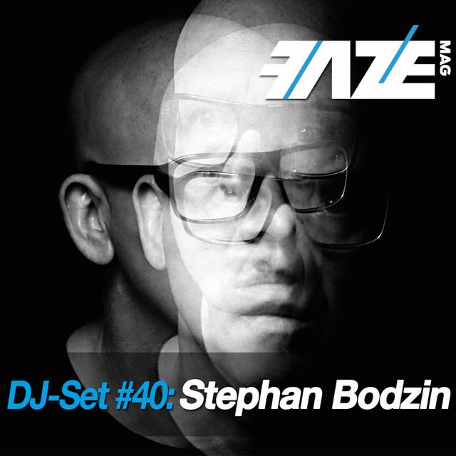 Faze DJ Set #40: Stephan Bodzin