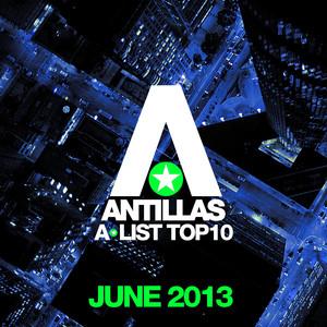 Antillas A-List Top 10 - June 2013 (Bonus Track Version)