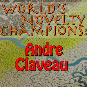 World's Novelty Champions: Andre Claveau album