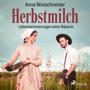 Herbstmilch - Lebenserinnerungen einer Bäuerin (Ungekürzt) Audiobook