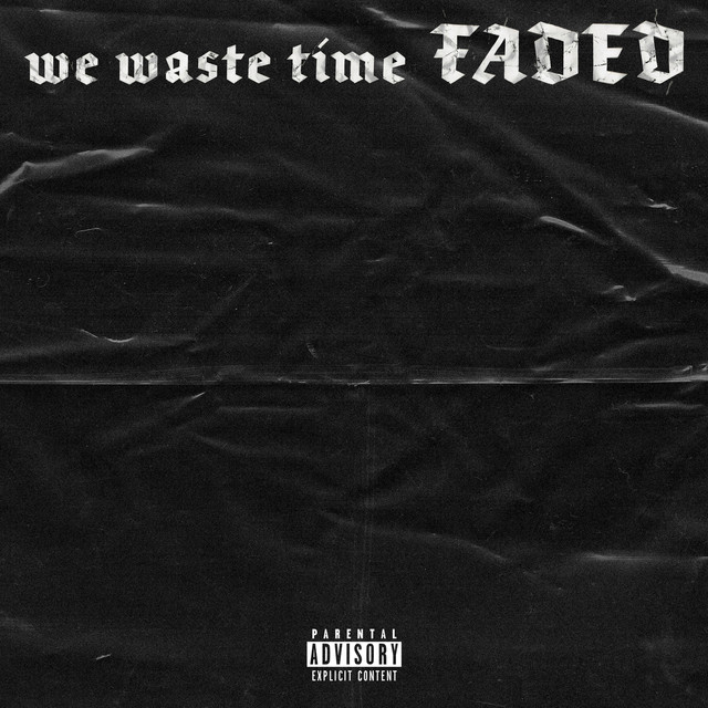 we waste time FADED by Scarlxrd on Spotify