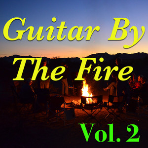 Guitar By The Fire, Vol. 2 - Bob Seger