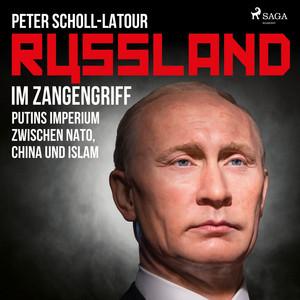 Russland im Zangengriff - Putins Imperium zwischen Nato, China und Islam (Ungekürzt) Audiobook