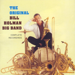 The Original Bill Holman Big Band album