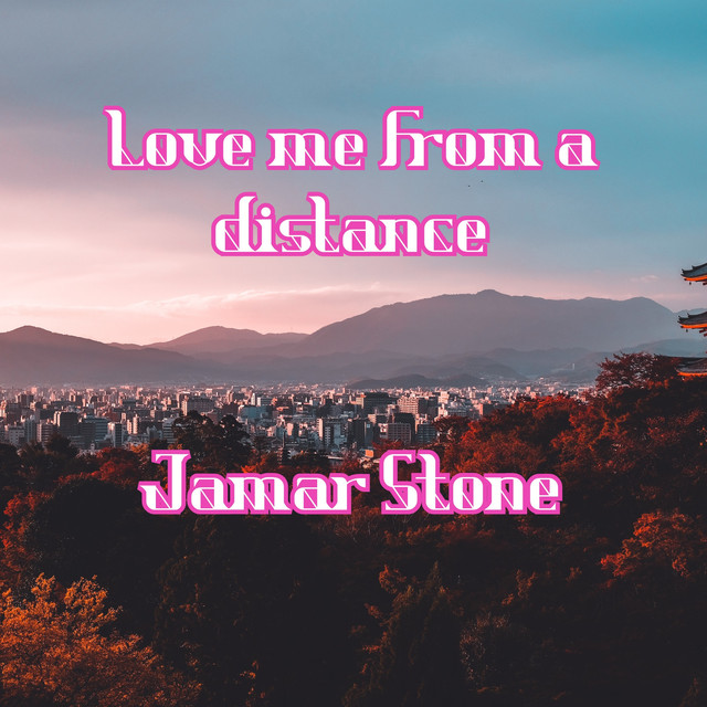 love me from a distance by Jamar Stone on Spotify