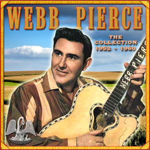 The Collection '52-'60 - Webb Pierce