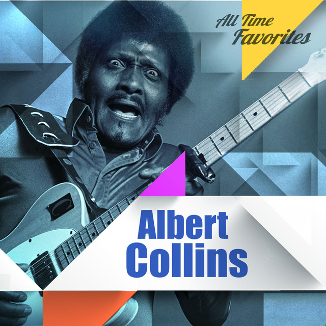 All Time Favorites: Albert Collins