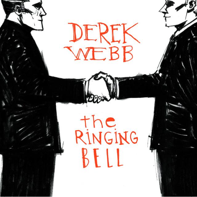The Ringing Bell Derek Webb
