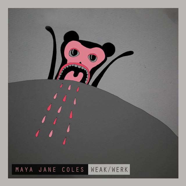 Weak - Maya Jane Coles