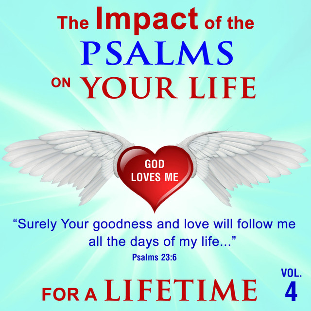 The Impact of the Psalms on Your Life, Vol. 4