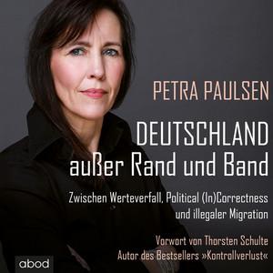 Deutschland außer Rand und Band [Zwischen Werteverfall, Political (In)Correctness und illegaler Migration]