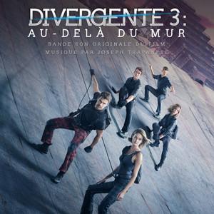 Divergente 3 : Au delà du mur (Bande son originale du film) album