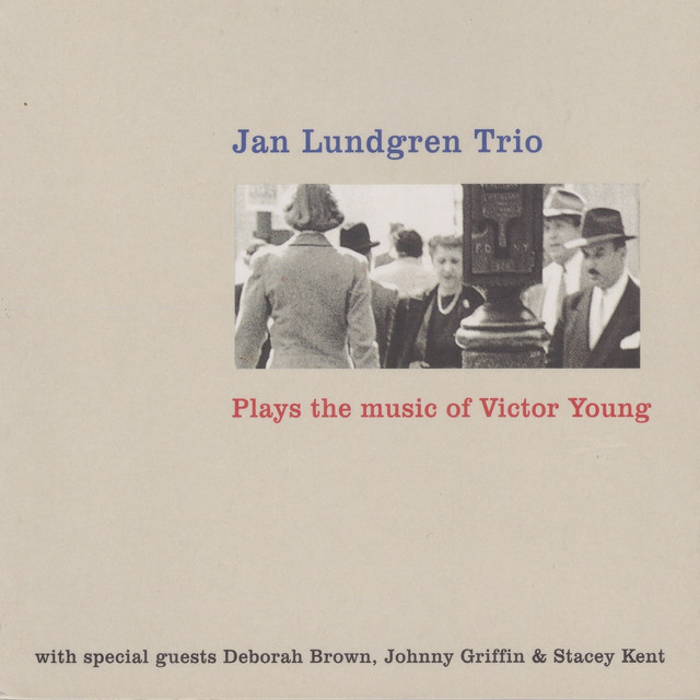 Jan Lundgren Trio Plays the Music of Victor Young