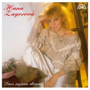 Hana Zagorová - Dnes nejsem doma