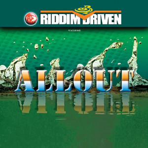 Riddim Driven: All Out