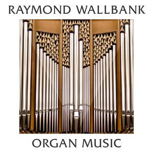 Raymond Wallbank - Organ Music Albumcover