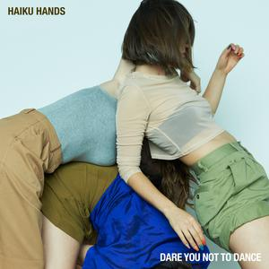 Dare You Not to Dance - Haiku Hands