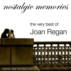 Nostalgic Memories-The Very Best of Joan Regan-Vol. 102 album